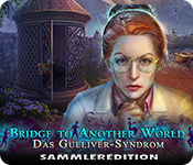 Bridge to Another World: Das Gulliver-Syndrom Sammleredition