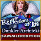 Reflections of Life: Dunkler Architekt Sammleredition
